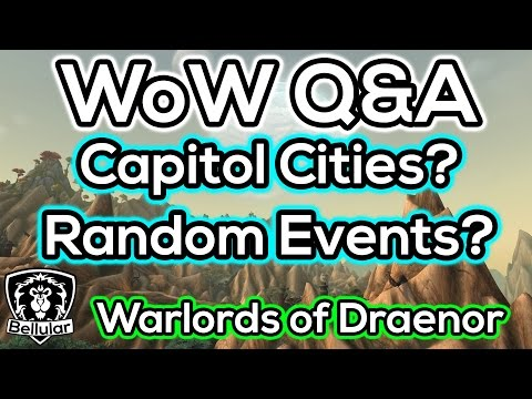 """""""Do Cool Capital Cities Matter Anymore?"""" """"Random Events?"""" - WoW Q&A"""