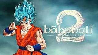 Bahubali 2 official trailer dbz/s version ft.Goku