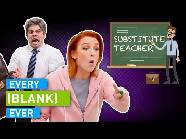 Every Substitute Teacher Ever