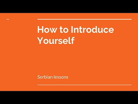 Learn Serbian - Learn How to Introduce Yourself in Serbian