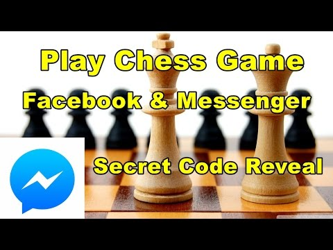 Facebook Messenger : How to Play Chess Game in Facebook & Messenger with your Friends (Code Reveal)