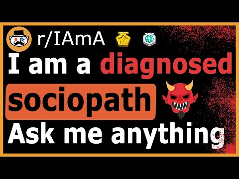 I Use People And Lie For Fun. I Am A Sociopath (Reddit Ask Me Anything)
