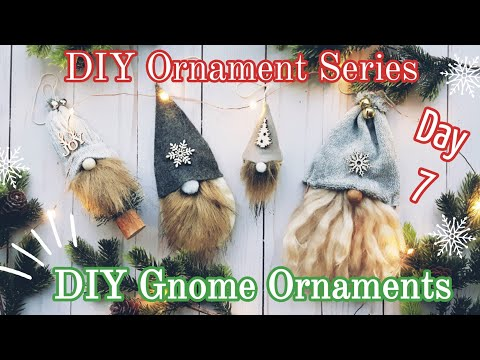 DIY Christmas Ornament || DIY Gnome Ornaments || Christmas Ornament Series Day 7, 2019
