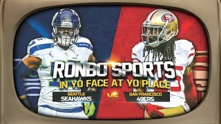 Ronbo Sports In Yo Face At Yo Place Watching 49ers VS Seahawks NFL 2018 Week 15