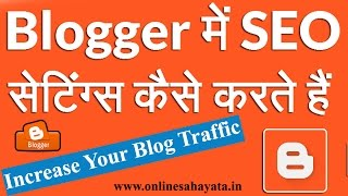 How Do SEO Settings in Blogger And Increase Your Blog Traffic
