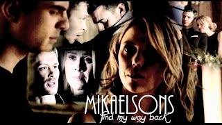 Mikaelsons I Find my way back
