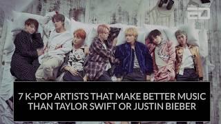 7 K-Pop Artists That Make Better Music Than Taylor Swift Or Justin Bieber