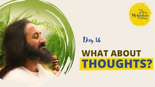 What About Thoughts? | Day 14  of the 21 Day Meditation Challenge with Gurudev