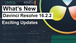 What's New in Davinci Resolve 16.2.2 | Update Now | Information Video