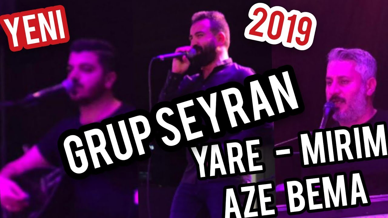 Grup Seyran - Yare / Mırım / Aze Bema - Sallama Nisan 2019