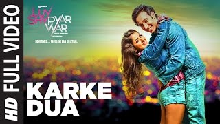 Karke Dua Full Video Song | Luv Shv Pyar Vyar | GAK and Dolly Chawla