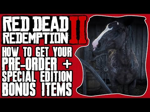 HOW TO GET YOUR PRE ORDER & SPECIAL EDITION ITEMS IN RED DEAD REDEMPTION 2