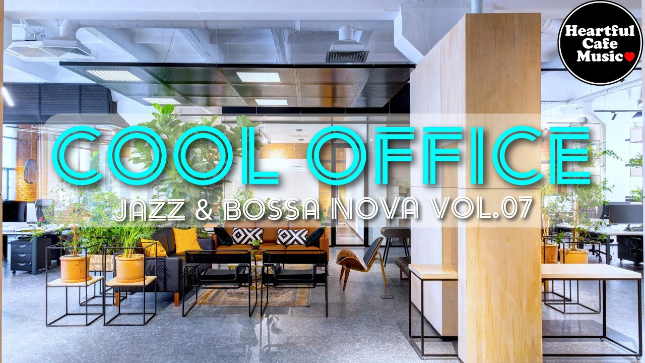 Download Cool Office Music Jazz & BossaNova Special Mix【For Work / Study】Restaurants BGM, Lounge Music.