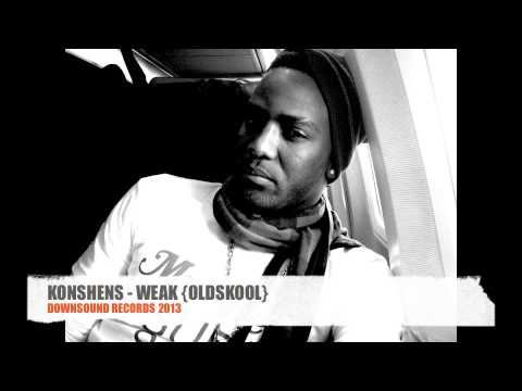 KONSHENS - WEAK{OLDSKOOL} - QUARTER MILE RIDDIM (DOWNSOUND RECORDS 2013)