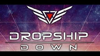 Dropship Down (PC/2016) | INDIE | STEAM | EARLY ACCESS | Tod allen Bugs!
