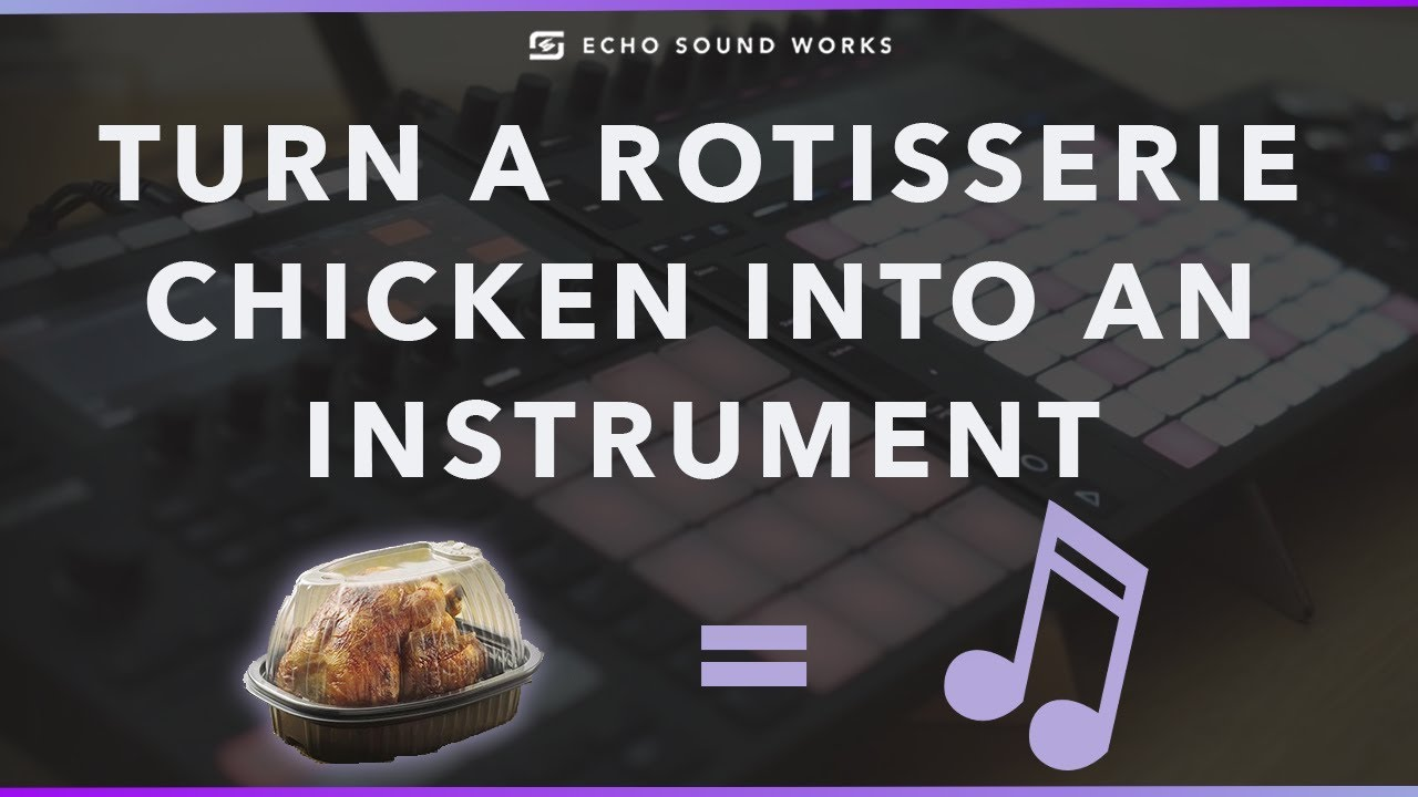 How To Turn A Rotisserie Chicken Into An Instrument