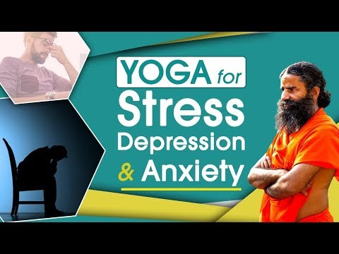 Yoga for Stress, Depression and Anxiety | Swami Ramdev
