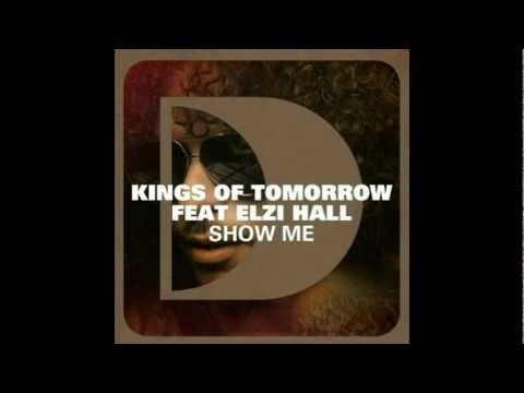 Kings Of Tomorrow Featuring Elzi Hall - Show Me (DZORDZ REMIX/BOOTLEG) UNNOFFICIAL