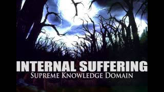 "INTERNAL SUFFERING ""Supreme Knowledge Domain"""