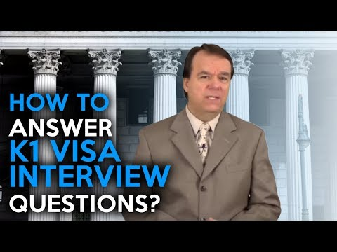 How to answer K1 visa interview questions?