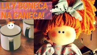 Ao Vivo: Lily Boneca Na Caneca Com Molde