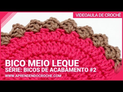 BICO DE CROCHÊ MEIO LEQUE / SÉRIE: BICOS DE ACABAMENTO #2