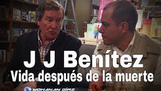 J.J. BENÍTEZ, HAY VIDA DESPUÉS DE LA MUERTE, ESTOY SEGURO. @yohanandiaz
