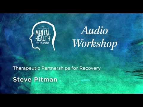 Therapeutic Partnerships for Recovery - Steve Pitman