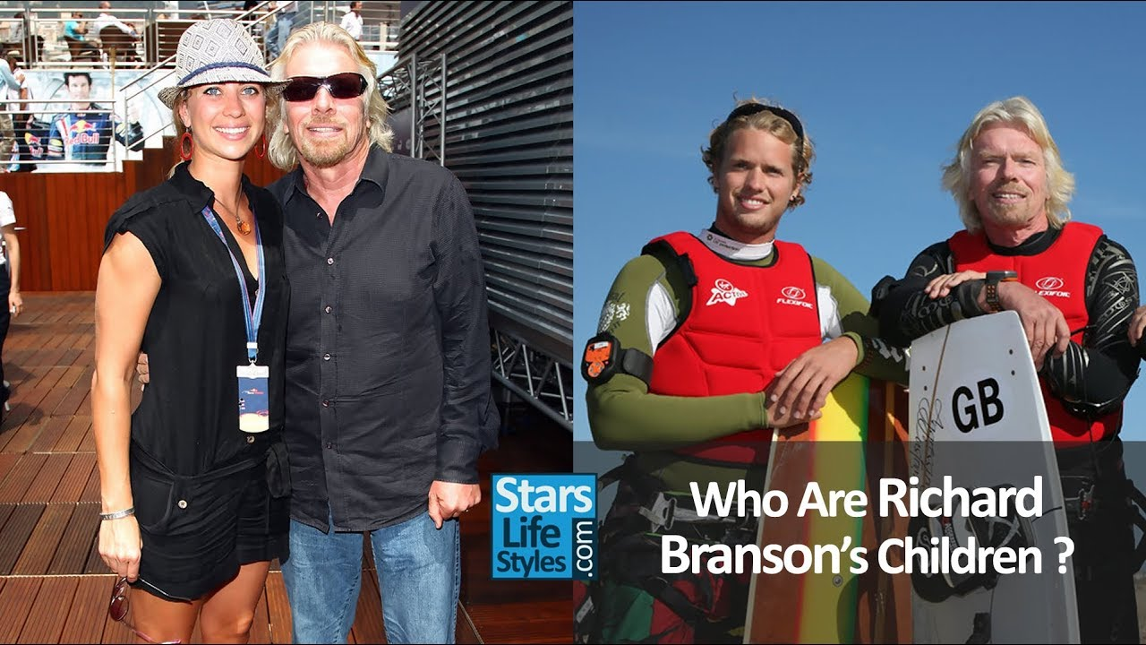 Who Are Sir Richard Branson's Children ? [2 Daughters And ...