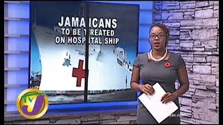TVJ News: Jamaicans to be Treated on Hospital Ship - October 29 2019