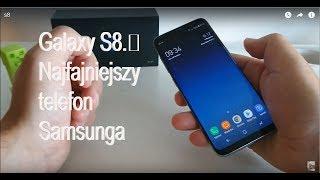 Samsung Galaxy S8 - moje dwa tygodnie