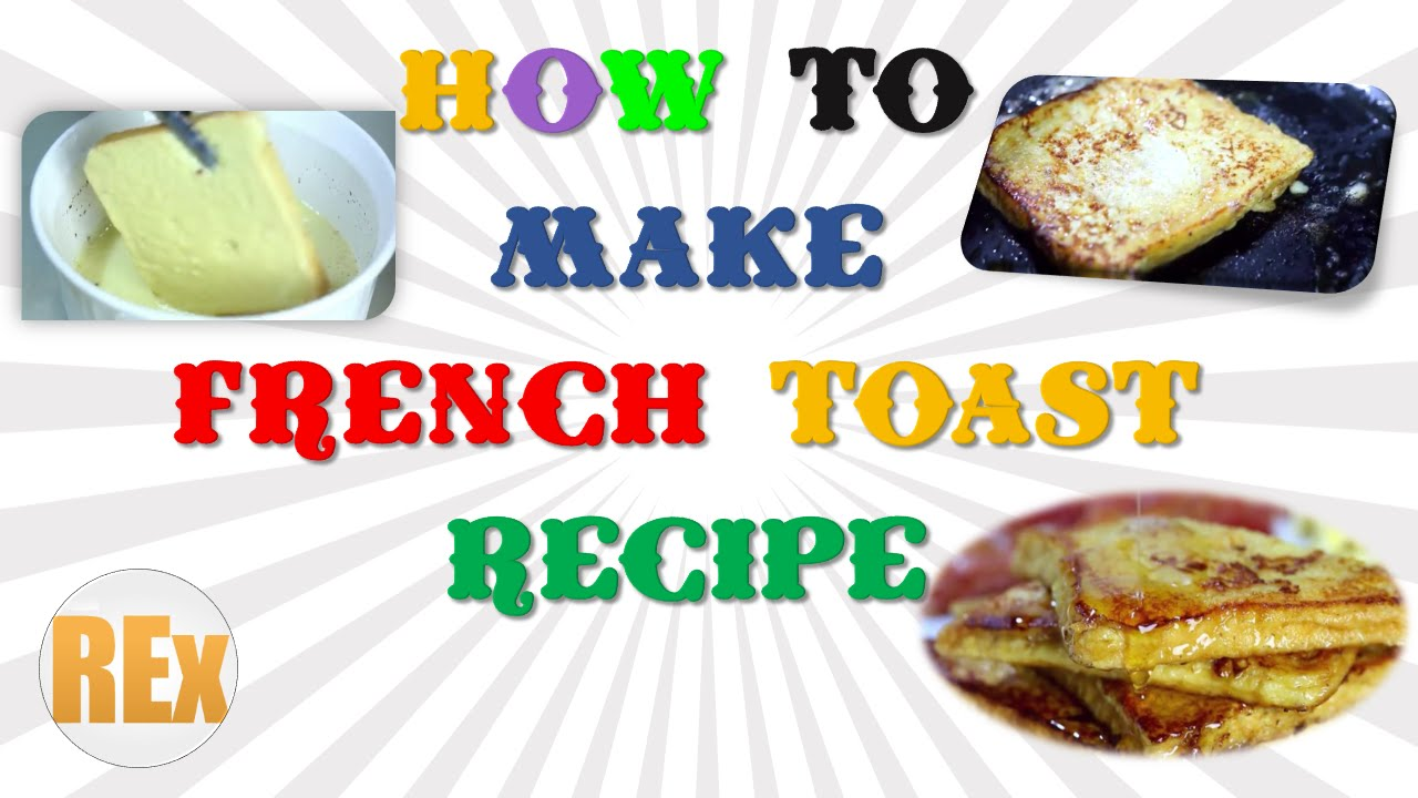 How To Make French Toast Recipe Easy And Fast New Method  Recipes Expert