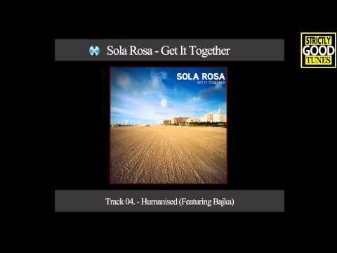 Sola Rosa - Humanised (Featuring Bajka)