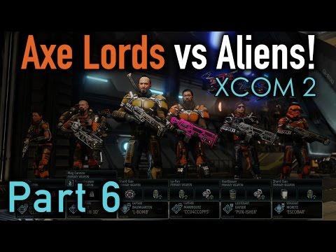 XCOM 2: Axe Lords vs Aliens - Part 6