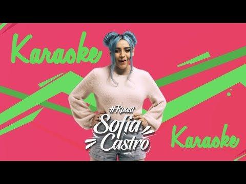 Sofia Castro - Roast Yourself Karaoke (Usar Audífonos A Máximo Volumen O Bocina)