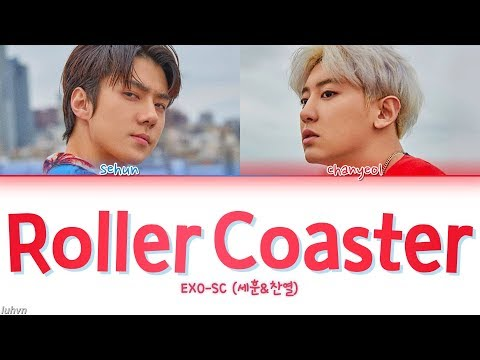 EXO-SC (세훈&찬열) - 'Roller Coaster (롤러코스터)' LYRICS [HAN|ROM|ENG COLOR CODED] 가사