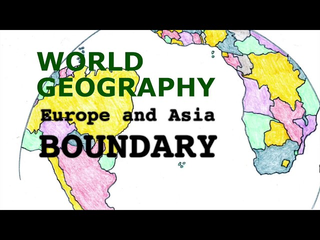 Geography Songs, Boundary between Europe and Asia