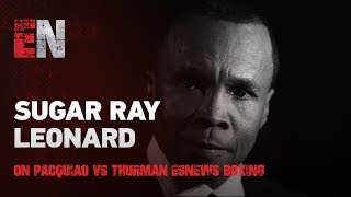 SUGAR RAY LEONARD ON PACQUIAO VS THURMAN EsNews Boxing