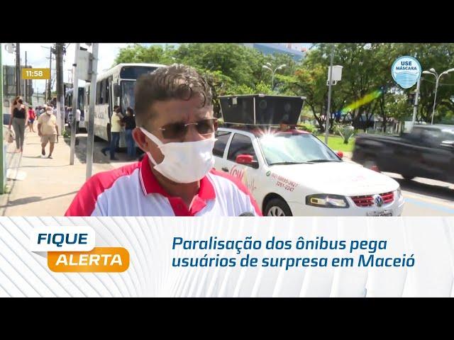 Paralisação dos ônibus pega usuários de surpresa em Maceió