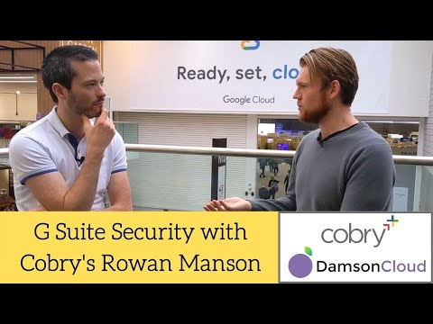 Effective Online Security –  G Suite Security with Rowan Manson from Cobry – Google Next London
