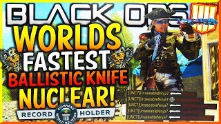 "WORLDS FASTEST ""BALLISTIC KNIFE"" NUCLEAR IN BLACK OPS 4 (90 SECONDS)! 🤯"