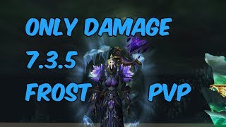 ONLY DAMAGE - 7.3.5 Frost Mage PvP - WoW Legion