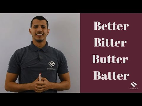 How to pronounce Better, Bitter, Butter and Batter