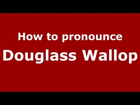 How to pronounce Douglass Wallop (American English/US)  - PronounceNames.com