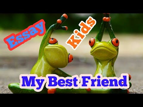 best friend essay for kids an easy essay on my best friend  best friend essay for kids an easy essay on my best friend voice kids bank