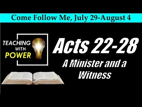 COME, FOLLOW ME LESSON AIDS: July 29–August 4 Acts 22–28