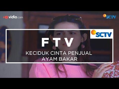 FTV SCTV - Keciduk Cinta Penjual Ayam Bakar