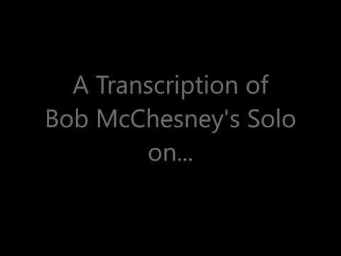 Bob McChesney 'This I Dig Of You' Trombone Solo Transcription