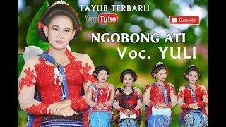 NGOBONG ATI - Voc. YULI Tayub Terbaru