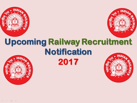 Upcoming Railway Recruitment Notification 2017